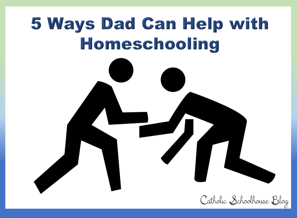 5 Ways Dad Can Help with Homeschooling