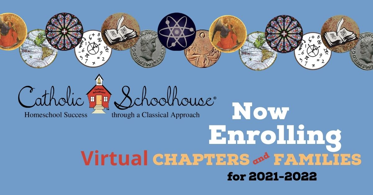 Enroll today with Catholic Schoolhouse Virtual for 2021-2022