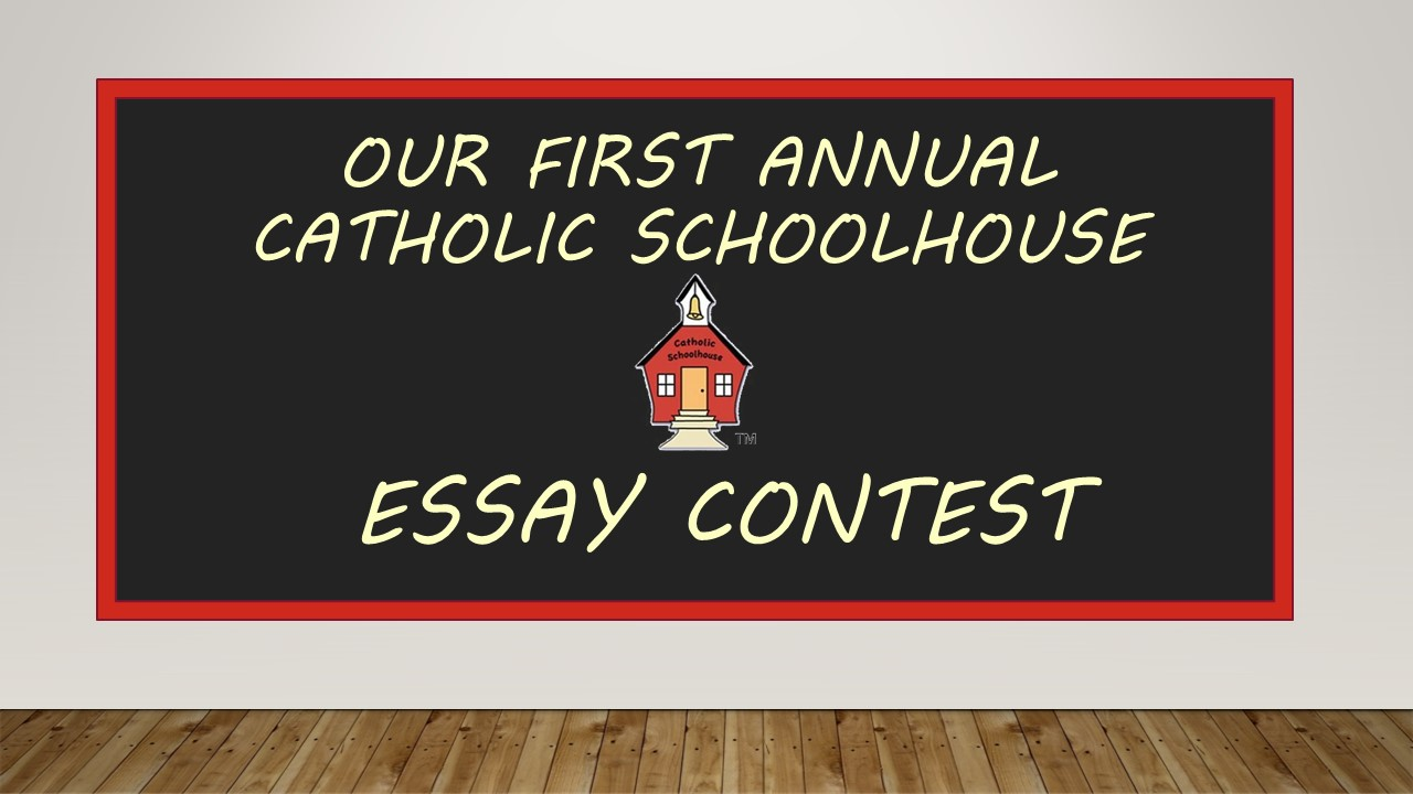 First Annual Catholic Schoolhouse Essay Winners!