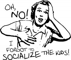 socialize the kids!